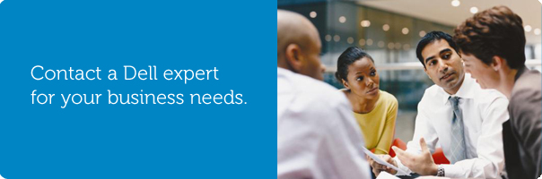 Contact a Dell expert for your business needs.