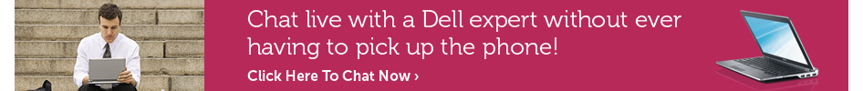 Chat live with a Dell expert without ever having to pick up the phone!
