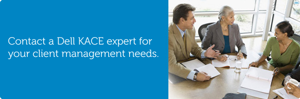 Contact a Dell KACE expert for your client management needs.
