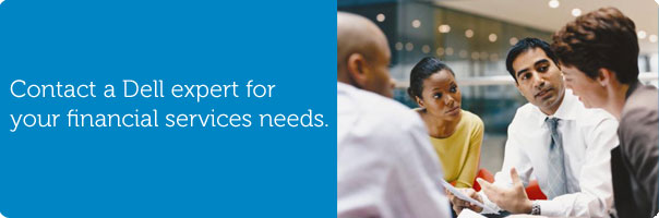 Contact a Dell expert for your financial services needs.