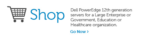 Shop Dell PowerEdge 12th Generation Servers for Large Enterprise or Government, Education or Healthcare organizations