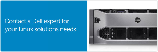 Contact a Dell expert for your Linux solutions needs.
