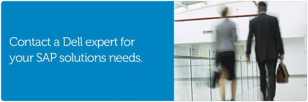 Contact a Dell expert for your SAP solutions needs.