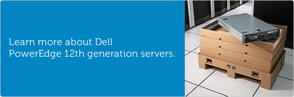 Learn more about Dell PowerEdge 12th generation servers.