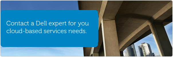 Contact a Dell expert for your cloud-based services needs.