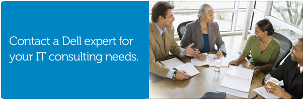 Contact a Dell expert for your IT consulting needs.