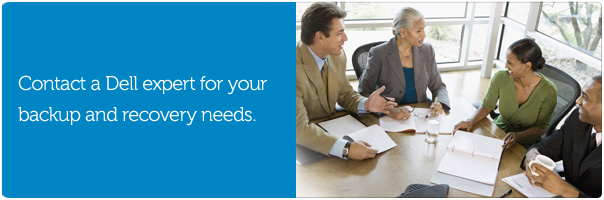 Contact a Dell expert for your backup and recovery needs.