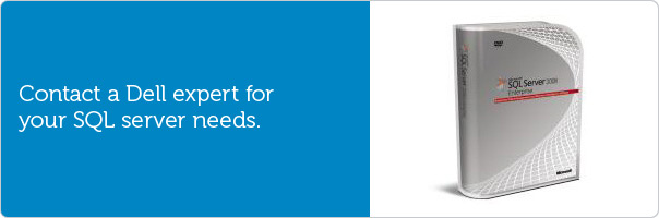 Contact a Dell expert for your SQL server needs.