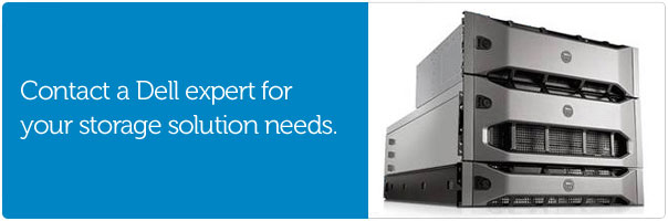 Contact a Dell expert for your Storage solution needs.