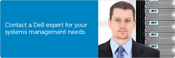 Contact a Dell expert for your systems management needs.