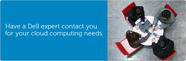 Have a Dell expert contact you for your cloud computing needs.