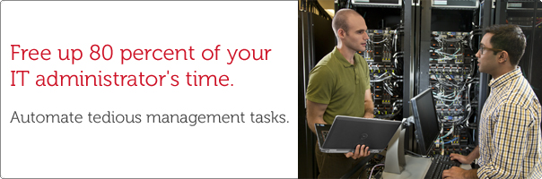 Free up 80 percent of your IT administrator's time.