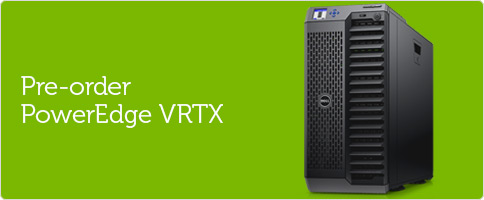 Pre-order PowerEdge VRTX