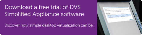 Download a free trial of DVS Simplified Appliance software.